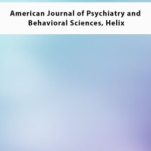 American Journal of Psychiatry and Behavioral Sciences Helix