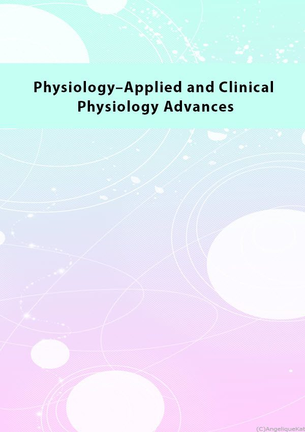 Physiology Applied and Clinical Physiology Advances