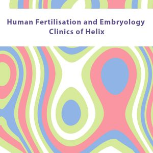 Human Fertilisation and Embryology Clinics of Helix