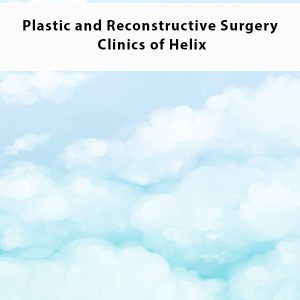 Plastic and Reconstructive Surgery Clinics of Helix