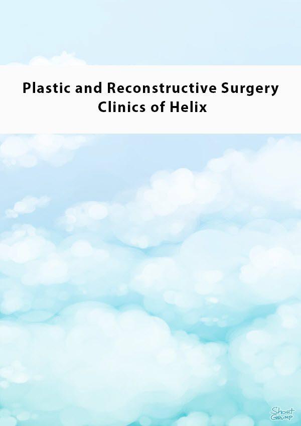 Plastic and Reconstructive Surgery Clinics of Helix